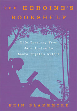 Guest Post by Erin Blakemore_The Heroines Bookshelf_Cover. Image courtesy Erin Blakemore.